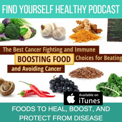 Cover art for Foods To Heal, Boost, And Protect