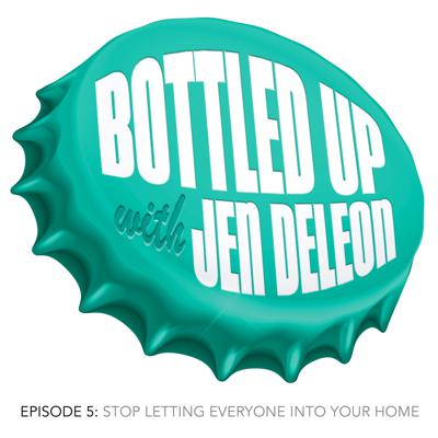 Cover art for Episode 5: Stop Letting Everyone Into Your Home