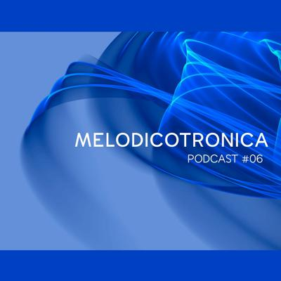 Cover art for Melodicotronica - #06 Mixed by Osetrov