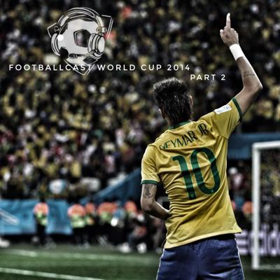 Cover art for Footballcast World Cup 2014 Part 2