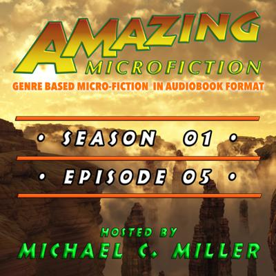 Cover art for Amazing Microfiction, Season 01, Episode 05
