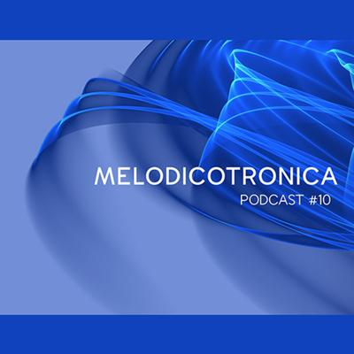 Cover art for Melodicotronica - #10 Mixed by Udzhin