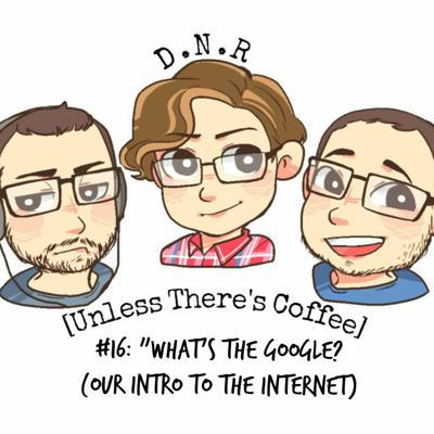 Cover art for Episode 16: What's The Google? (Our Intro Into The Internet)