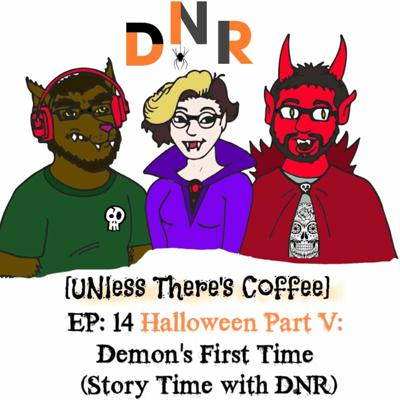 Cover art for EP 14: Halloween Part V- Demon's First Time (Story Time With DNR)