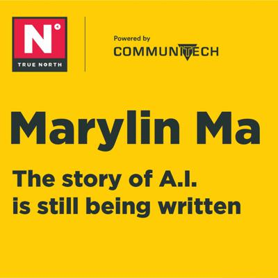 Cover art for True North 2019: Marylin Ma - The True Story of AI is Still Being Written