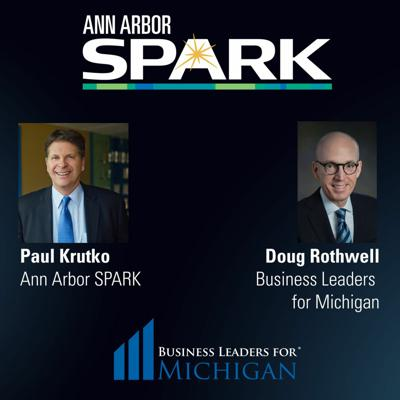 Cover art for Ann Arbor SPARK CEO Podcast: Doug Rothwell, Business Leaders for Michigan