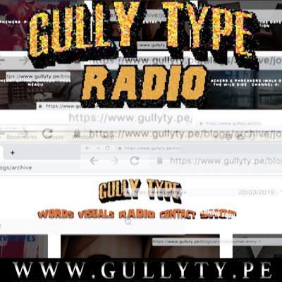 Cover art for GULLY TYPE RADIO (20.3.19)