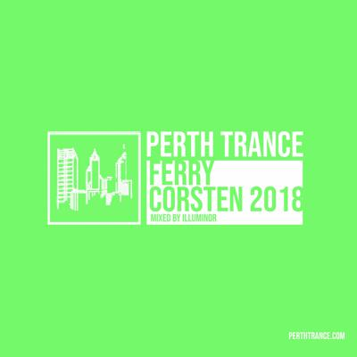 Cover art for Perth Trance - Ferry Corsten 2018 (Mixed by Illuminor)