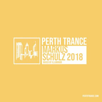 Cover art for Perth Trance - Markus Schulz 2018 (Mixed by Illuminor)