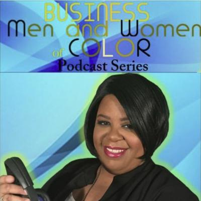 Business Men and Women of Color Podcast Series (BMWOC)