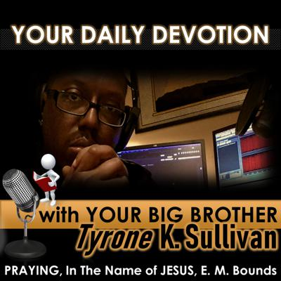 Cover art for YOUR AUDIO DEVOTION (PRAYING, In The Name of JESUS)