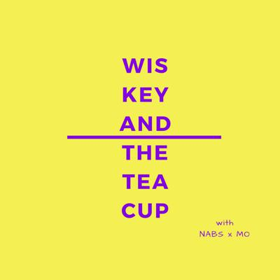 Wiskey and the Teacup