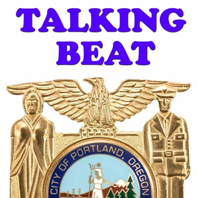 Talking Beat - from the Portland Police Bureau