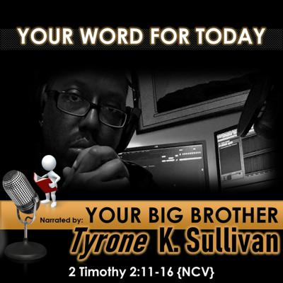 Cover art for YOUR WORD FOR TODAY (2 Timothy 2: 11-16 {NCV})