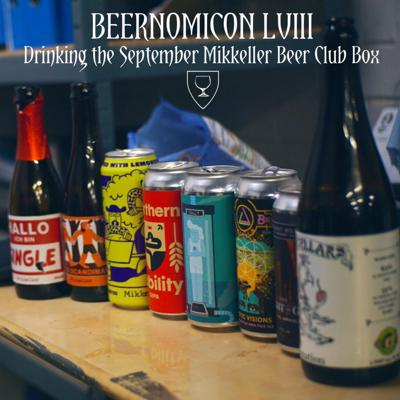 Cover art for Beernomicon LVIII - Drinking the Sept Mikkeller Beer Club Box