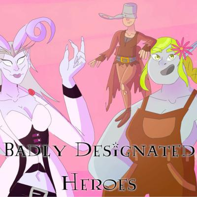 Cover art for Badly Designated Heroes S1 E23 It All Comes Together