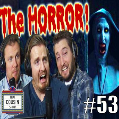 Cover art for Our Reaction To HORROR MOVIES - That Cousin Show Eps. 53