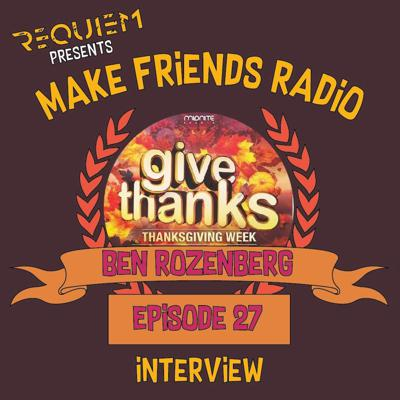 Cover art for Make Friends Radio - Episode 27 Feat. Ben Rozenberg (Midnite Events Interview)