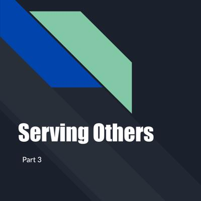 Cover art for Serving Others Part 3