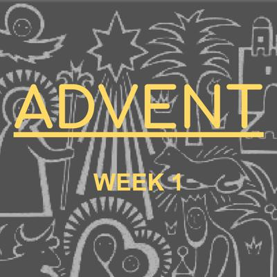 Cover art for Advent Week 1 - 2019