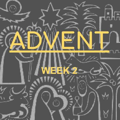 Cover art for Advent Week 2 - 2019