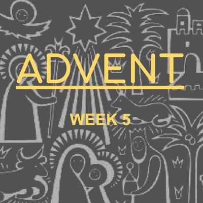 Cover art for Advent Week 5 - 2019