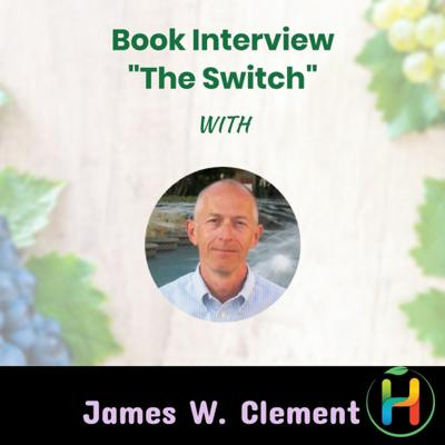 """Cover art for Book Interview """"The Switch: Ignite Your Metabolism with Intermittent Fasting"""" with James W. Clement"""
