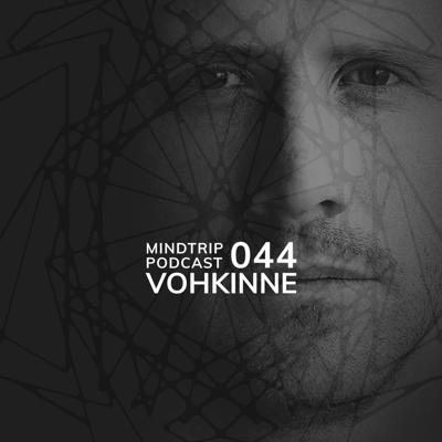 Cover art for MindTrip Podcast 044 - Vohkinne