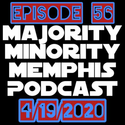 Cover art for Majority Minority Memphis Podcast Season 3 Episode 56 4/19/2020