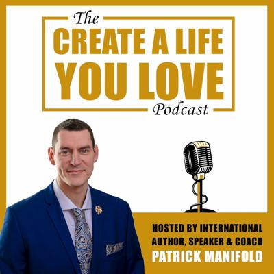 Create A Life You Love Podcast