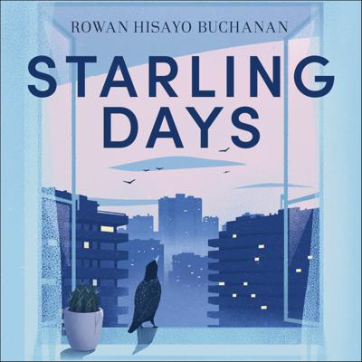 Cover art for Starling Days, Rowan Hisayo Buchanan