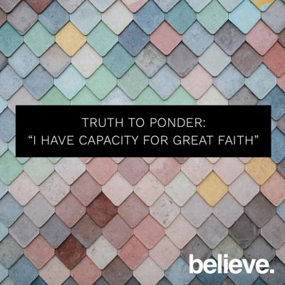 Cover art for BELIEVE DEVOTION 1 I have capacity for GREAT faith