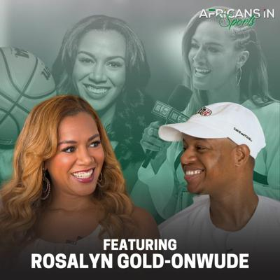 Cover art for AIS S2E6 - We Dive Into Rosalyn Gold-Onwude's Basketball Days and Life As A Broadcaster