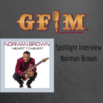 Cover art for GFM Spotlight Interview - Norman Brown