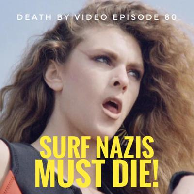 Cover art for DBV80: SURF NAZIS MUST DIE!!!