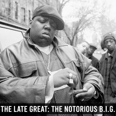 Cover art for The Late Great: The Notorious B.I.G.