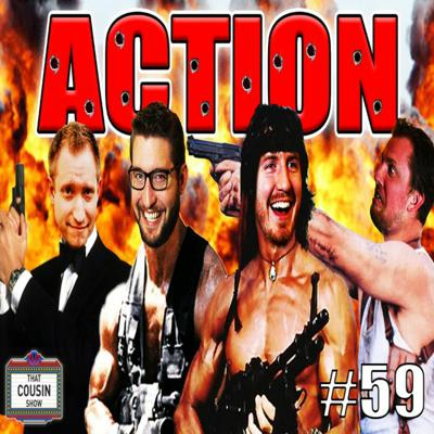 Cover art for The Best Action Movie EVER - That Cousin Show Eps. 59