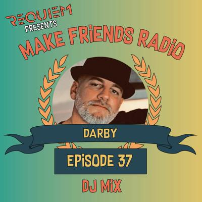 Cover art for Make Friends Radio - Episode 37 Feat. Darby