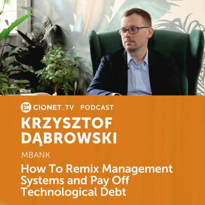 Cover art for Krzysztof Dąbrowski - mBank - Remixing Management Systems and Escaping Technological Debt