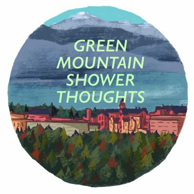 Cover art for Green Mountain Shower Thoughts - Quarantine Edition