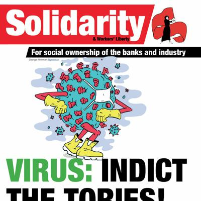 Cover art for 563 pt 1 of 3, pp1-6 — Virus: indict the tories! Unis restart; Tories push Brexit; Right to protest