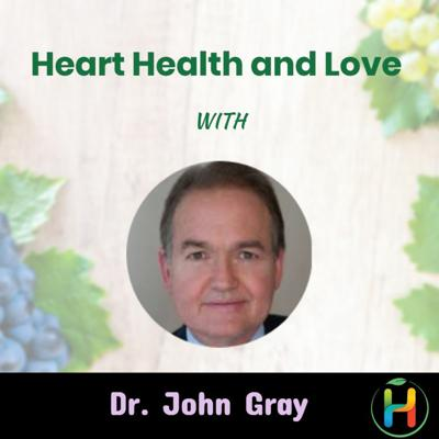 Cover art for Heart Health and Love With Dr. John Gray