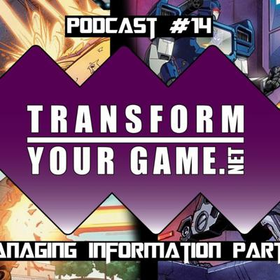 Cover art for TransformYourGame.net Podcast #14 - Managing Information Part 2