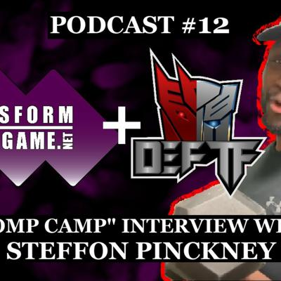 """Cover art for TransformYourGame.net Podcast #12 - """"Comp Camp"""" Interview with Steffon Pinckney"""