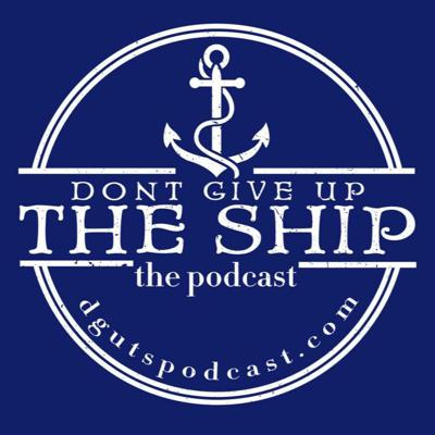 Don't Give Up The Ship Podcast