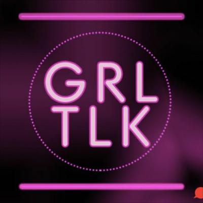 Cover art for GRL TLK: The Future. And College, Too. One Year Later