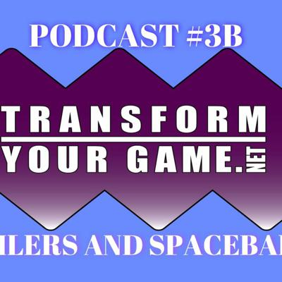 Cover art for TransformYourGame Podcast #3B - Battle Cards before 3/4 and Spaceballs?!