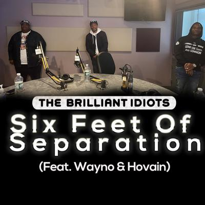 Cover art for Six Feet Of Separation (Feat. Wayno & Hovain)