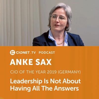 Cover art for Anke Sax - German CIO Of The Year 2019 - Leadership Is Not About Having All The Answers