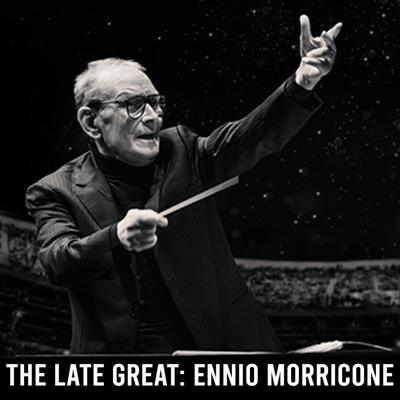 Cover art for The Late Great: Ennio Morricone